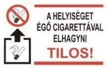 A helyiséget égő cigarettával elhagyni tilos! (TÁBLA)