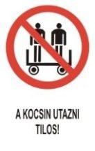 A kocsin utazni tilos! (TÁBLA)