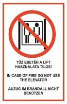 A liftet tűz esetén használni tilos! 3nyelvű (TÁBLA)