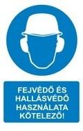 Fejvédő és hallásvédő használata kötelező! (TÁBLA)