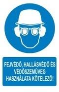 Fejvédő, hallásvédő és védőszemüveg használata kötelező! (TÁBLA)