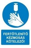 Fertőtlenítő kézmosás kötelező! (TÁBLA)