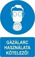 Gázálarc használata kötelező! (TÁBLA)