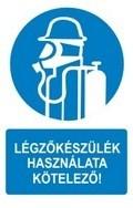 Légzőkészülék használata kötelező! (TÁBLA)