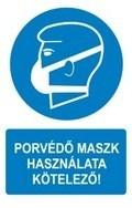 Porvédő maszk használata kötelező! (TÁBLA)