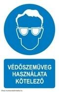 Védőszemüveg használata kötelező! (TÁBLA)