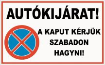 Vigyázat! Autókijárat (TÁBLA)