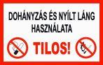 Dohányzás és a nyílt láng használata tilos! (TÁBLA)