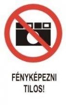 Fényképezni tilos! (TÁBLA)