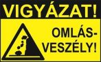 Vigyázat!Omlásveszély! (TÁBLA)