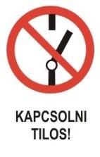 Kapcsolni tilos! (TÁBLA)