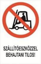Szállítóeszközzel behajtani tilos! (TÁBLA)