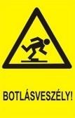 Botlásveszély! (TÁBLA)