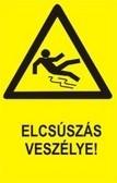 Elcsúszás veszélye! (TÁBLA)