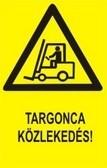 Targoncaközlekedés! (TÁBLA)