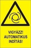 Vigyázz! Automatikus indítás (TÁBLA)