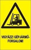 Vigyázz!Gépjárműforgalom (TÁBLA)