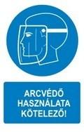 Arcvédő használata kötelező! (TÁBLA)