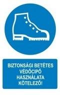 Biztonsági betétes védőcipő használata kötelező! (TÁBLA)