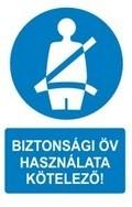 Biztonsági öv használata kötelező! (TÁBLA)
